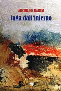 Fuga dall'inferno - Babini Archildo - wuz.it