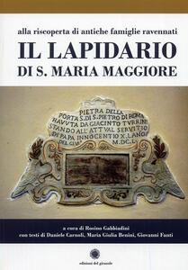 Il lapidario di s. Maria Maggiore. Alla riscoperta di antiche famiglie ravennati