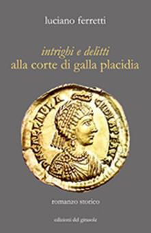 Premioquesti.it Intrighi e delitti alla corte di Galla Placidia Image