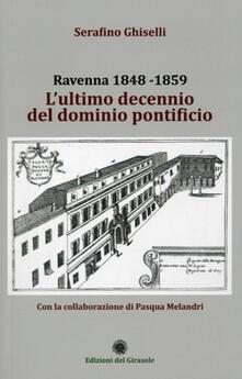 Amatigota.it Ravenna 1848-1859. L'ultimo decennio del dominio pontificio Image