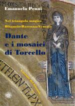 Dante e i mosaici di Torcello. Nel triangolo magico Bisanzio-Ravenna-Venezia