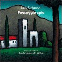 Paesaggio spia - Stefanoni Tino Matrone Maurizio - wuz.it
