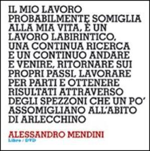 Design interviews. Alessandro Mendini. Ediz. italiana e inglese. Con DVD