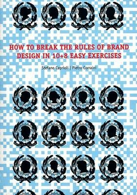 How to brake the rules of brand design in 10+8 easy exercises