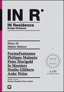 In residence. Diary. Con DVD. Ediz. italiana e inglese. Vol. 2: Matter matters.