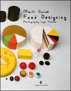 Food designing. Ediz. italiana e inglese