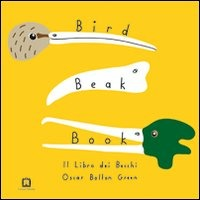 BIRD BEAK BOOK. IL LIBRO DEI BECCHI