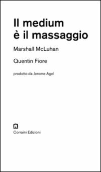 Il Il medium è il massaggio - Fiore Quentin McLuhan Marshall - wuz.it