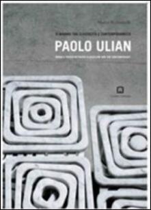 Paolo Ulian. Il marmo tra classicità e contemporeneità. Ediz. italiana e inglese