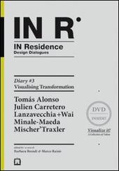 In residence. Diary. Con DVD. Ediz. italiana e inglese. Vol. 3: Visualizing transformation.