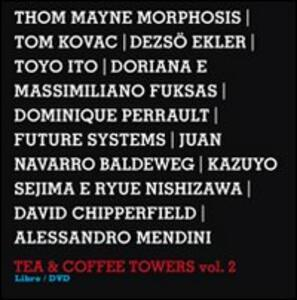 Design interviews. Tea & coffee towers. Con DVD. Ediz. italiana e inglese. Vol. 2
