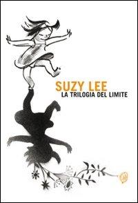 La La trilogia del limite. Ediz. illustrata - Lee Suzy - wuz.it