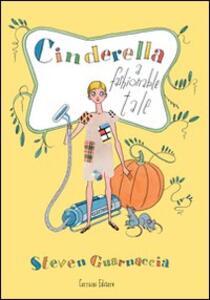 Cinderella. A fashionable tale