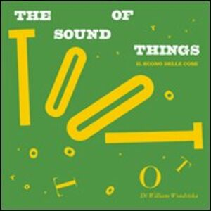 The sound of things-Il suono delle cose