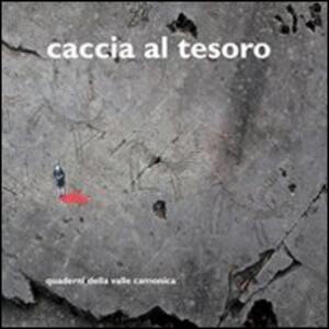 Quaderni della valle Camonica. Vol. 4: Caccia al tesoro.