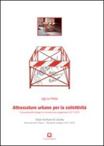 Attrezzature urbane per la collettività. Cinquantasette disegni di riconversione progettuale 1977-1979. Ediz. italiana e inglese
