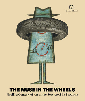 The muse in the wheels. Pirelli: a century of art at the service of its products