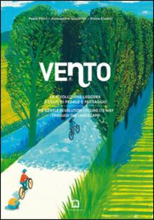 Vento. La rivoluzione leggera a colpi di pedale e paesaggio-The gentle revolution cycling its way through the landscape.pdf