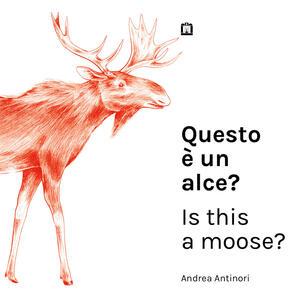 Questo è un alce?-Is this a moose?