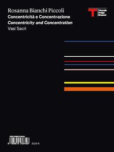 Rosanna Bianchi Piccoli. Concentricità e concentrazione. Ediz. italiana e inglese