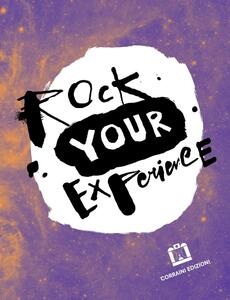 Rock your experience. Ediz. italiana e inglese
