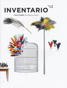 Inventario. Tutto è progetto-Everything is a project. Ediz. illustrata. Vol. 12.pdf