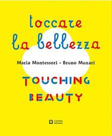 Promoartpalermo.it Montessori. Munari. Toccare la bellezza. Ediz. illustrata Image