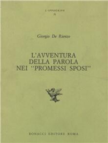 L' avventura della parola nei «Promessi sposi» - Giorgio De Rienzo - copertina