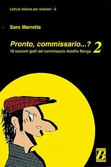 Librisulladiversita.it Pronto, commissario... ? 16 racconti gialli del commissario Astolfio Bongo. Vol. 2 Image