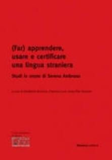 (Far) apprendere, usare e certificare una lingua straniera. Studi in onore di Serena Ambroso.pdf