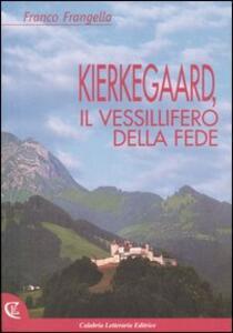 Kierkegaard, il vessillifero della fede
