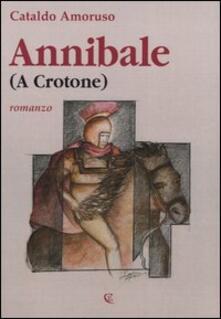Annibale (a Crotone) - Cataldo Amoruso - copertina