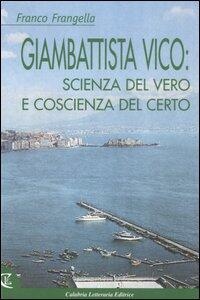 Giambattista Vico: scienza del vero e coscienza del certo