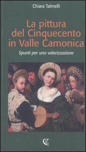 La pittura del Cinquecento in Valle Camonica. Spunti per una valorizzazione