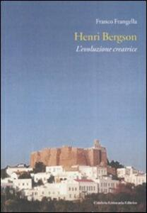 Henri Bergson. L'evoluzione creatrice