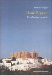 Henri Bergson. L'evoluzione creatrice - Franco Frangella - copertina