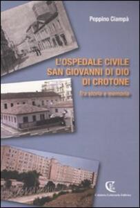 L' ospedale civile San Giovanni di Dio di Crotone. Tra storia e memoria