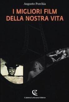 I migliori film della nostra vita - Augusto Porchia - copertina
