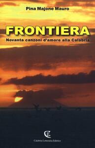Frontiera. Novanta canzoni d'amore alla Calabria
