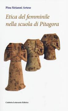 Etica del femminile nella scuola di Pitagora - Pina Sirianni Artese - copertina