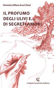 Il profumo degli ulivi e... di segreti amori