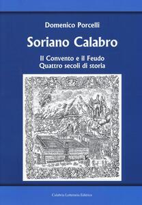 Soriano Calabro. Il convento e il feudo. Quattro secoli di storia