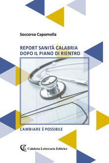 Report sanità Calabria dopo il piano di rientro - Soccorso Capomolla - copertina