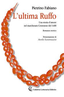 Listadelpopolo.it L' ultima Ruffo. Una storia d'amore nel marchesato Crotonese del 1400 Image