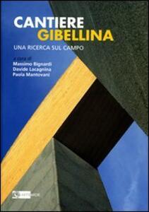 Cantiere Gibellina. Una ricerca sul campo