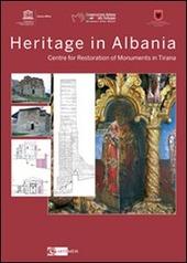 Heritage in Albania. Centre for restoration of monuments in Tirana. Ediz. multilingue