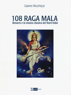 108 Raga Mala. Benares e la musica classica del Nord India