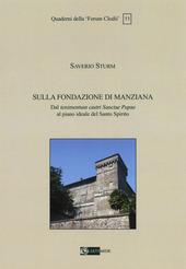 Sulla Fondazione di Manziana. Dal tenimentum castri Sanctae Pupae al piano ideale del Santo Spirito