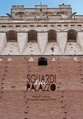 Sguardi sul palazzo. Memoria e immagini del Palazzo pubblico di Siena