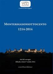 Monteriggioniottocento 1214-2014. Atti del Convegno (Abbadia, 17 ottobre 2014)
